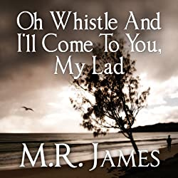 Oh Whistle and I'll Come to You, My Lad