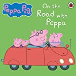 Peppa Pig: On the Road with Peppa | John Sparkes