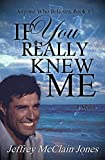 If You Really Knew Me (Anyone Who Believes Book 1)