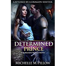 Determined Prince: A Qurilixen World Novel (Captured by a Dragon-Shifter Book 1)