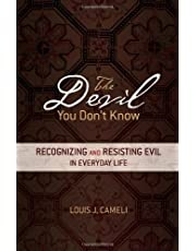 The Devil You Don't Know: Recognizing and Resisting Evil in Everyday Life (Ave Maria Press)