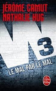 vignette de 'W3 n° 2<br /> Le mal par le mal (Jérôme Camut)'