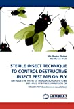 Sterile Insect Technique to Control Destructive Insect Pest Melon Fly, Mst Monira Khaton and Munan Shaik, 3844390537