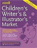 : 2008 Children's Writer's & Illustrator's Market (Children's Writer's and Illustrator's Market)