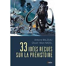 33 idées reçues sur la préhistoire (Science à plumes) (French Edition)
