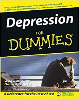 Depression for dummies laura l smith charles h elliott depression for dummies laura l smith charles h elliott 0785555867628 amazon books fandeluxe PDF