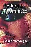 Redneck Roommate (Gay Beginnings)