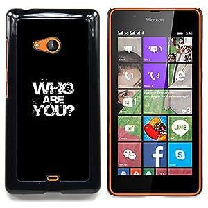 SKCASE Center / Funda Carcasa protectora - Quién eres;;;;;;;; - Nokia Lumia 540