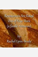 Restaurants Are Rated Out Of Four Stars (a foodie romance) Kindle Edition