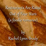 Restaurants Are Rated Out Of Four Stars (a foodie romance)