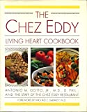 The Chez Eddy Living Heart Cookbook, Chez Eddy Restaurant Staff and Antonio M. Gotto, 0131313681