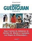 Robert Guédiguian, Cinéaste, Kantcheff, Christophe, 281230765X