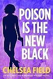 Poison is the New Black: (Bonus story: Taste of Christmas) (An Eat, Pray, Die Humorous Mystery Book 3)