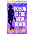 Poison is the New Black: (Bonus story: Taste of Christmas) (An Eat, Pray, Die Humorous Mystery Book 3)