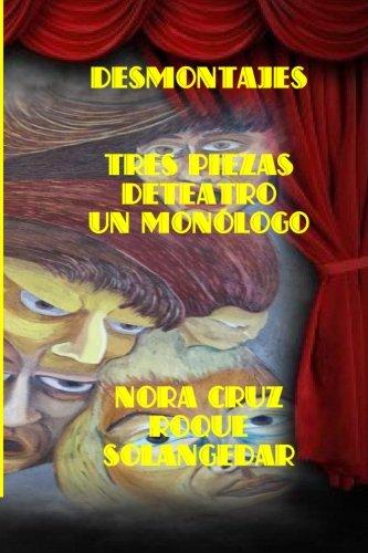 Descargar Libro Desmontajes: Tres Piezas De Teatro Y Un Monólogo Nora Cruz Roque