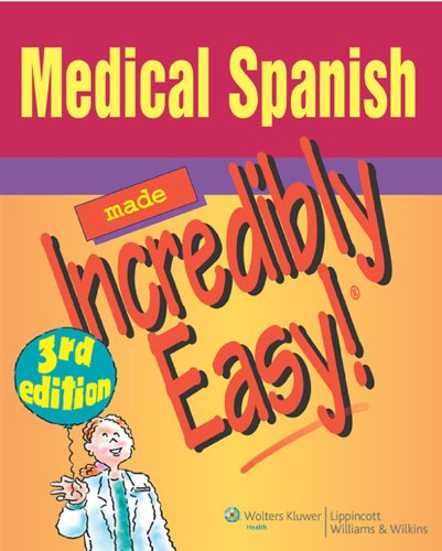 Medical Spanish Made Incredibly Easy! (Incredibly Easy! Series®) Pdf