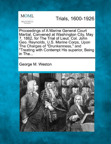 proceedings-of-a-marine-general-court-martial-convened-at-washington-city-may-7-1862-for-the-trial-o