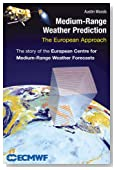 Medium-Range Weather Prediction: The European Approach