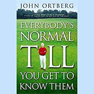 Everybody's Normal Till You Get to Know Them Hörbuch