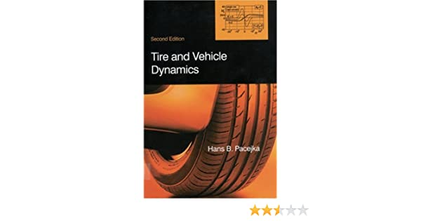 Tire and Vehicle Dynamics, 2nd edition: Hans B Pacejka