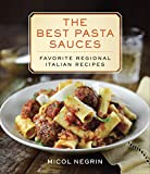The Best Pasta Sauces: Favorite Regional Italian Recipes