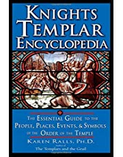 Knights Templar Encyclopedia: The Essential Guide to the People Places Events and Symbols of the Order of the Temple