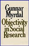 Objectivity in Social Research, Gunnar Myrdal, 0394438841