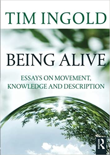com being alive essays on movement knowledge and  com being alive essays on movement knowledge and description 9780415576840 tim ingold books