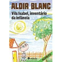 Vila Isabel, inventário da infância (Aldir 70)