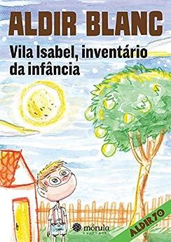 Vila Isabel, inventário da infância (Aldir 70) por [Blanc, Aldir]