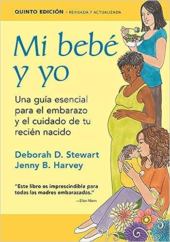 Mi Bebe y Yo: Una Guia Esencial Para El Embarazo y El Cuidado de Tu ...