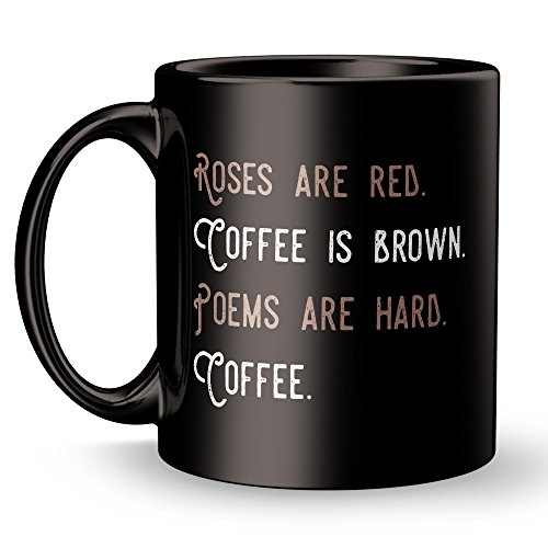 Halloween Funny Poems (Wine Poetry Coffee Mug - Cool Poet - Roses are Red Poem - Funny and Inspirational Gifts 11 oz ounce Black Ceramic Tea Cup - Ultimate Travel Gear Novelty Present Sweets Holder - Best Joke Fun Sarcasm)