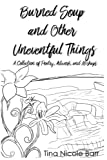 img - for Burned Soup and Other Uneventful Things: A Collection of Poetry, Artwork, and Mishaps book / textbook / text book
