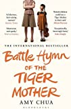 Battle Hymn of the Tiger Mother by Chua, Amy (2012) Paperback