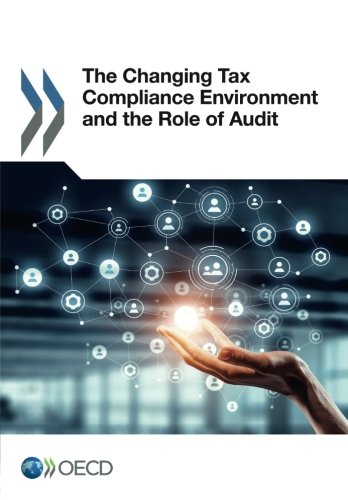 The Changing Tax Compliance Environment And The Role Of Audit  Volume 2017