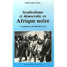 Syndicalisme et Democratie En Afrique Noire. l'Experience du Burk