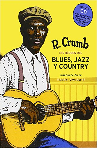 Descargar Libro Mis Héroes Del Blues, Jazz Y Country Robert Crumb