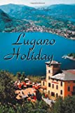 Lugano Holiday, Virginia C. Taylor, 155395825X