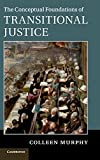 img - for The Conceptual Foundations of Transitional Justice book / textbook / text book
