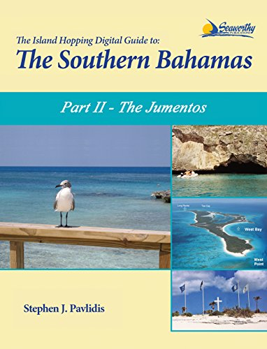 The Island Hopping Digital Guide To The Southern Bahamas - Part II - The Jumentos: Including Ragged Island