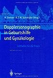 Dopplersonographie in Geburtshilfe und Gynäkologie: Leitfaden für die Praxis