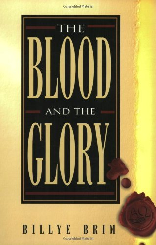 The Blood and the Glory by Billye Brim (Brim Olive)
