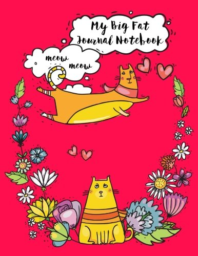 Read Online My Big Fat Journal Notebook For Cat Lovers Funny Flying Cartoon Cat 4: Jumbo Sized Ruled Notebook Journal - 300 Plus Lined and Numbered Pages With ... (Jumbo Lined Journal Series 3) (Volume 39) PDF
