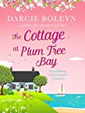 The Cottage at Plum Tree Bay: An uplifting, cosy Cornish romance (Cornish Hearts Book 2)