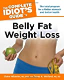 The Complete Idiot's Guide to Belly Fat Weight Loss, Claire Wheeler and Diane A. Welland, 1615641300