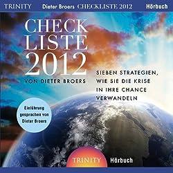 Checkliste 2012. Sieben Strategien, wie Sie die Krise in Ihre Chance verwandeln