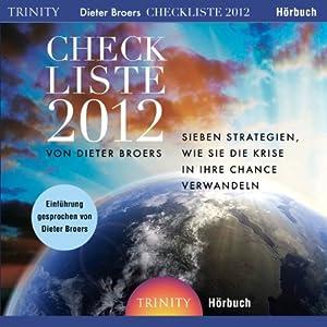 Checkliste 2012. Sieben Strategien, wie Sie die Krise in Ihre Chance verwandeln Hörbuch