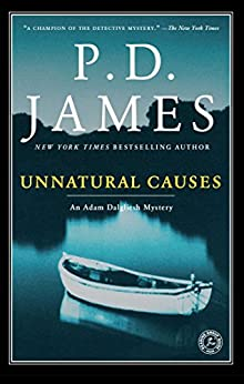 Unnatural Causes (Adam Dalgliesh Mysteries Book 3) by [James, P.D.]