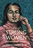 In Praise of Strong Women, David Kirkpatrick, 1894694708
