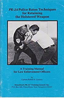 the pr 24 police baton a training manual for law enforcement rh amazon com Monadnock Expandable Baton Instructor Course Monadnock Expandable Baton Instructor Course
